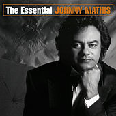 Play & Download The Essential Johnny Mathis by Johnny Mathis | Napster