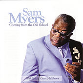 Play & Download Coming From The Old School by Sam Myers | Napster