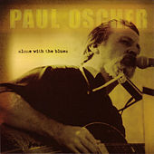 Play & Download Alone With The Blues by Paul Oscher | Napster