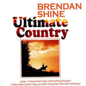 Play & Download Ultimate Country by Brendan Shine | Napster