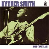 Play & Download Hold That Train by Byther Smith | Napster