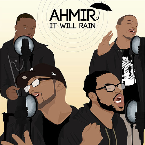 AHMIR: It Will Rain (cover) by Ahmir