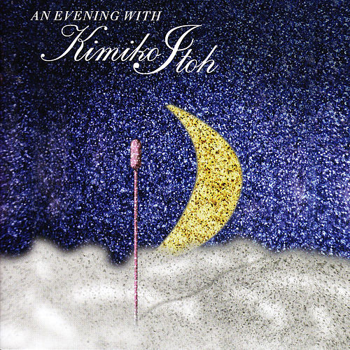 An Evening with KIMIKO ITOH by Steve Gadd