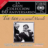 Play & Download La Gran Coleccion Del 60 Aniversario CBS - Tin Tan Y Su Carnal Marcelo by Tin Tan Y Marcelo | Napster