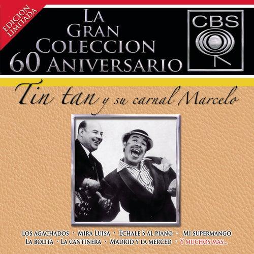 La Gran Coleccion Del 60 Aniversario CBS - Tin Tan Y Su Carnal Marcelo by Tin Tan Y Marcelo