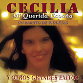 Play & Download Mi Querida España Y Otros Grandes Exitos by Cecilia | Napster