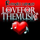 Play & Download Love for the Music EP by Renaissance | Napster