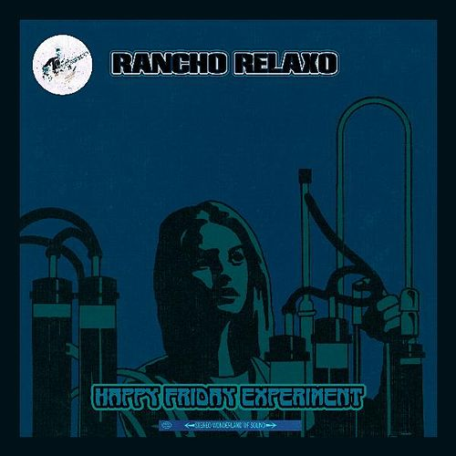 Play & Download Happy Friday Experiment by Rancho Relaxo | Napster