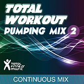Play & Download Total Workout Pumping Mix, Vol. 2 (for running, cardio machines, gym workouts & general fitness) by Various Artists | Napster