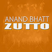 Play & Download Zutto by Anand Bhatt | Napster