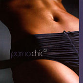 Play & Download Porno Chic 03 by Various Artists | Napster