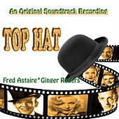 Top Hat (An Original Soundtrack Recording - 1935) [Remastered] by Various Artists