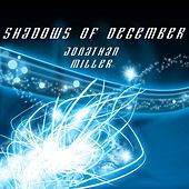 Play & Download Shadows of December by Jonathan Miller | Napster