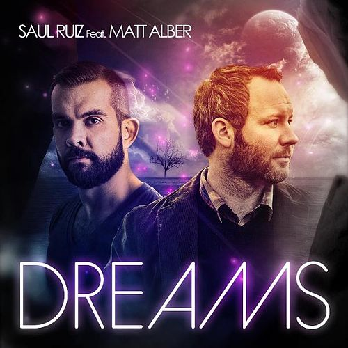 Dreams (Original Mix) (feat. Matt Alber) - Single by Saul Ruiz