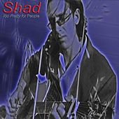 Play & Download Too Pretty for People by Shad   Napster