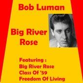 Play & Download Big River Rose by Bob Luman   Napster