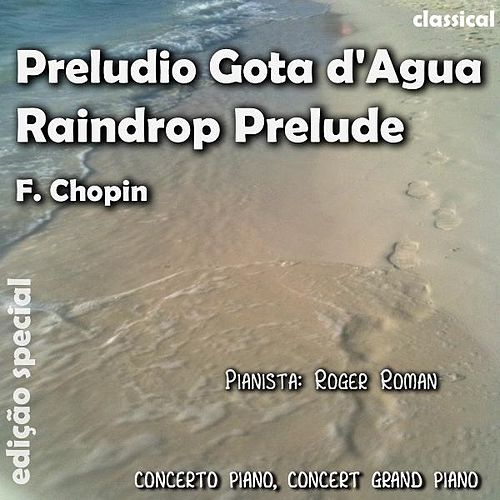 Play & Download Preludio Gota D' Agua (feat. Roger Roman) - Single by Frederic Chopin | Napster