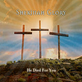 Play & Download He Died for You by Shekinah Glory Ministry | Napster