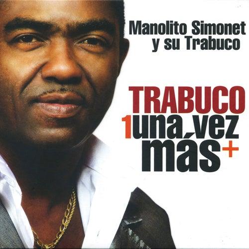 Play & Download Trabuco una Vez Mas by Manolito Simonet Y Su Trabuco | Napster