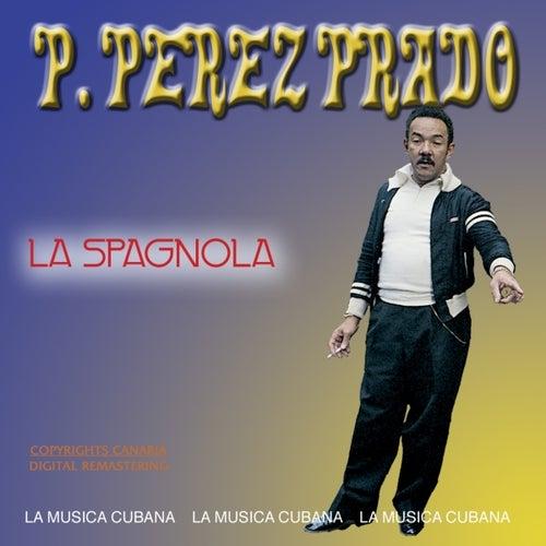 Play & Download La Spagnola by Perez Prado | Napster