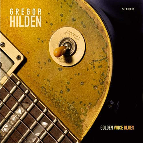 Golden Voice Blues by Gregor Hilden