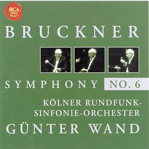 Play & Download Bruckner: Symphony No. 6 by Günter Wand | Napster