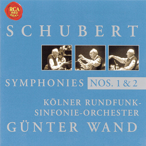 Play & Download Schubert: Symphony No. 1 & 2 by Günter Wand | Napster