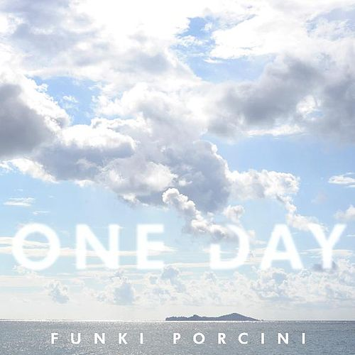 Play & Download One Day by Funki Porcini | Napster