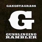 Play & Download Gunslinging Rambler (feat. R-SON) - Single by Gangstagrass | Napster