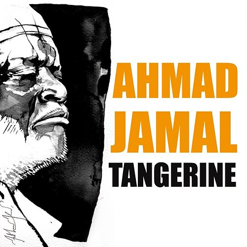 Play & Download Tangerine by Ahmad Jamal | Napster