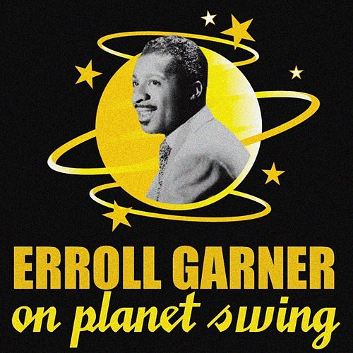 Play & Download On Planet Swing by Erroll Garner | Napster