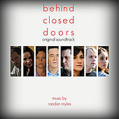 Play & Download Behind Closed Doors (Original Soundtrack) by Randon Myles | Napster