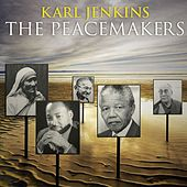Play & Download Karl Jenkins: The Peacemakers by Various Artists | Napster