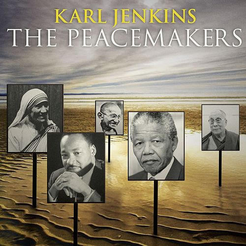 Karl Jenkins: The Peacemakers by Various Artists