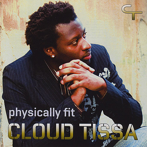 Play & Download Physically Fit by Cloud Tissa | Napster
