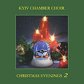 Play & Download Christmas Evenings by Kyiv Chamber Choir | Napster