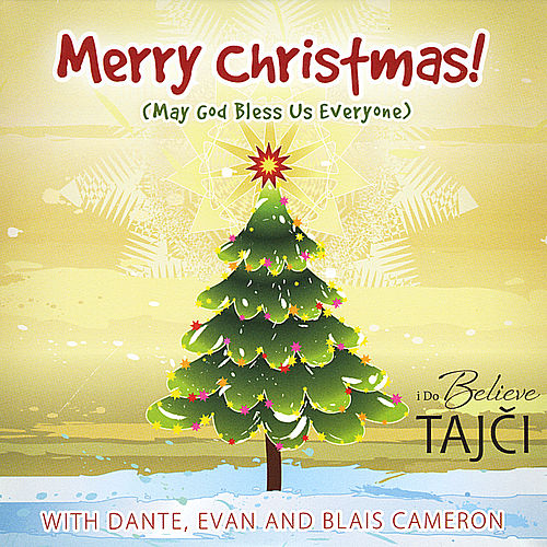 Play & Download Merry Christmas! (May God Bless us Everyone) by Tajci | Napster