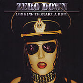 Play & Download Looking to Start a Riot by Zero Down | Napster