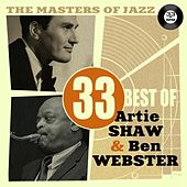 The Masters of Jazz: 33 Best of Artie Shaw & Ben Webster by Various Artists