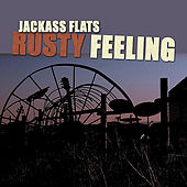 Play & Download Rusty Feeling by Jackass Flats | Napster