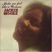 Play & Download Make Me Feel Like A Woman by Jackie Moore | Napster