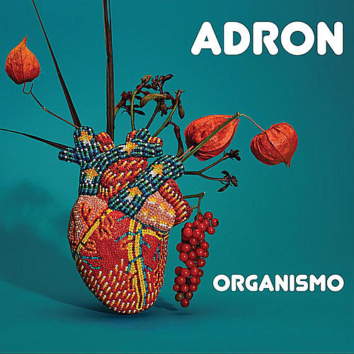 Play & Download Organismo by Adron | Napster