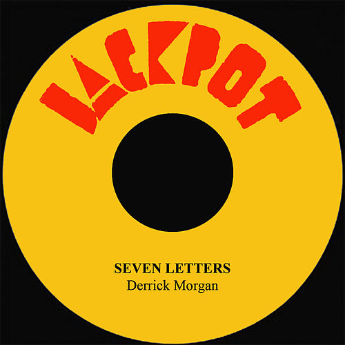 Play & Download Seven Letters by Derrick Morgan | Napster