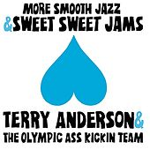 More Smooth Jazz & Sweet Sweet Jams by Terry Anderson