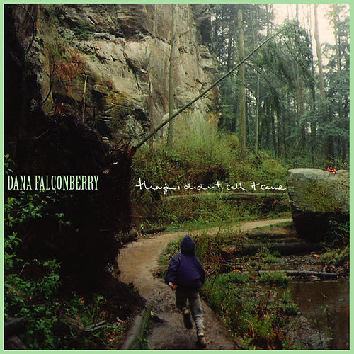 Play & Download Though I Didn't Call It Came by Dana Falconberry | Napster