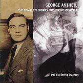 Antheil: Complete String Quartets von Del Sol String Quartet