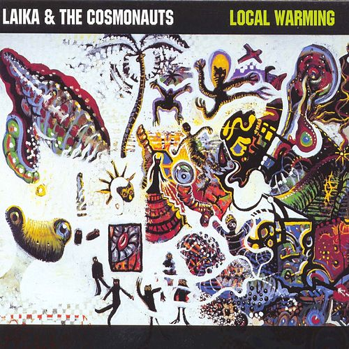 Play & Download Local Warming by Laika and the Cosmonauts | Napster