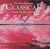 Play & Download The Most Romantic classical music in the universe by Various Artists | Napster