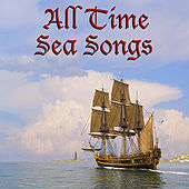 Play & Download All Time Sea Songs by Various Artists | Napster