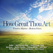 How Great Thou Art: Timeless Hymns - Modern Voices by Various Artists